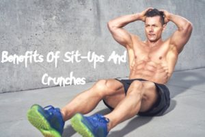 Benefits Of Sit-Ups And Crunches